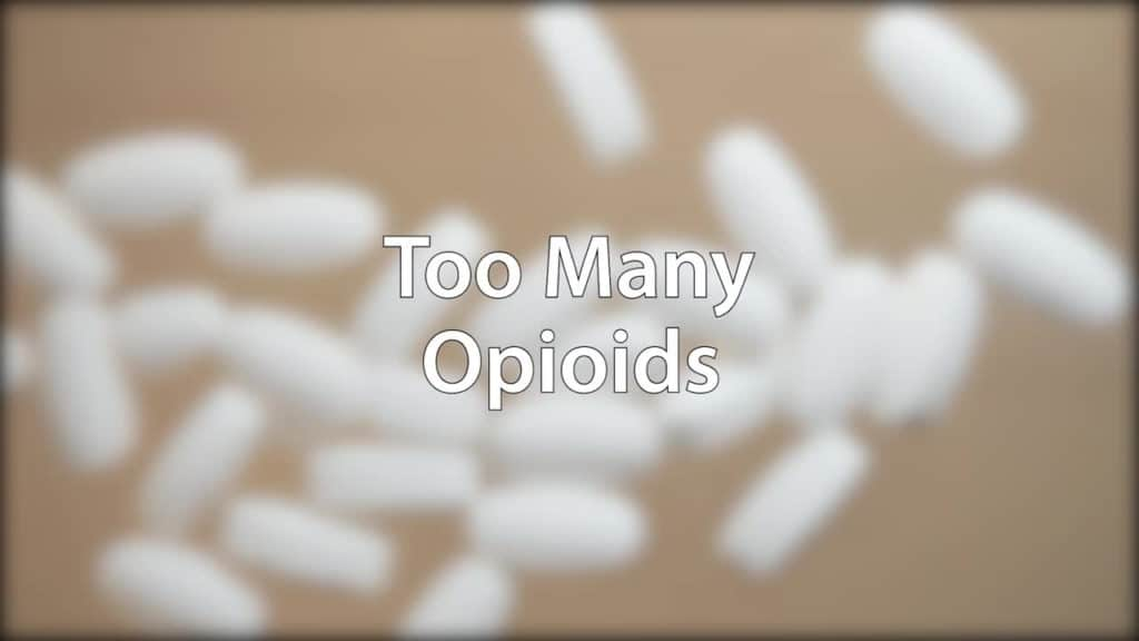 too many opioids